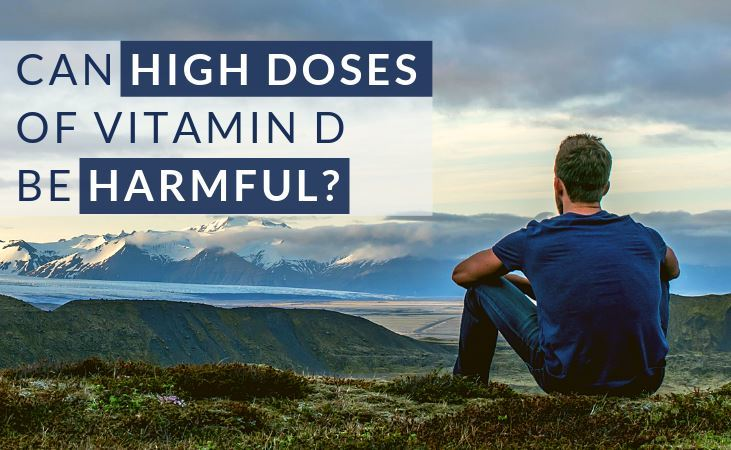 Can high doses of vitamin D be harmful?
