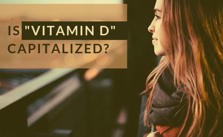 Is vitamin D capitalized?